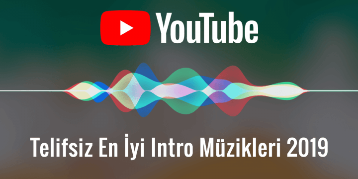 YouTube Telifsiz En İyi Intro Müzikleri 2019
